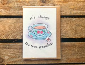Always time for Tea Card - Arbee Cards - Indie Fude